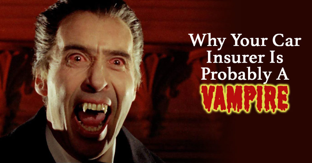 Why Your Car Insurer Is Probably A Vampire